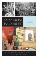 Cover image for Vivian Maier : a photographer's life and afterlife