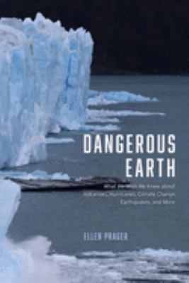 Cover image for Dangerous Earth : what we wish we knew about volcanoes, hurricanes, climate change, earthquakes, and more