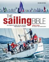Cover image for The sailing bible : the complete guide for all sailors from novice to expert