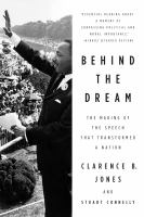 Cover image for Behind the dream : the making of the speech that transformed a nation