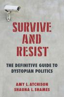 Cover image for Survive and resist : the definitive guide to dystopian politics