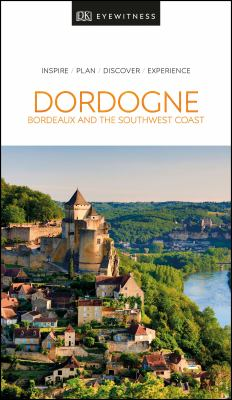 Cover image for Dordogne, Bordeaux and the southwest coast.