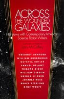 Cover image for Across the wounded galaxies : interviews with contemporary American science fiction writers