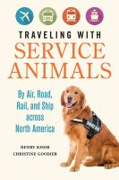 Cover image for Traveling with service animals : by air, road, rail, and ship across North America