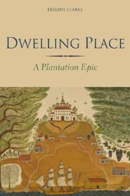 Cover image for Dwelling place : a plantation epic