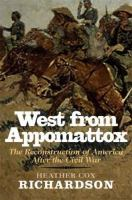 Cover image for West from Appomattox : the reconstruction of America after the Civil War