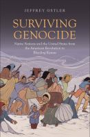 Cover image for Surviving genocide : native nations and the United States from the American revolution to bleeding Kansas