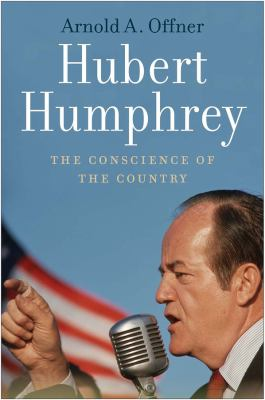 Cover image for Hubert Humphrey : the conscience of the country