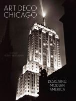 Cover image for Art Deco Chicago : designing modern America