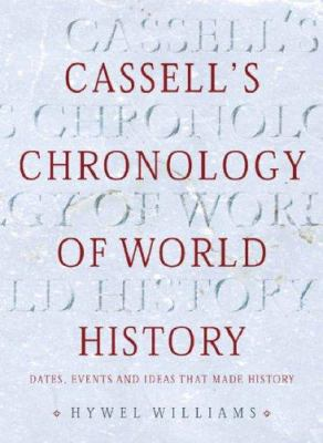 Cover image for Cassell's chronology of world history : dates, events and ideas that made history