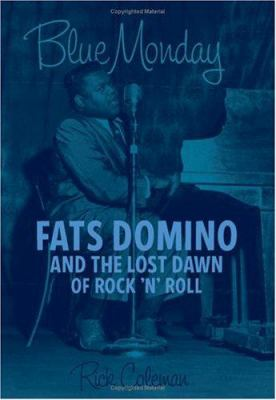 Cover image for Blue Monday : Fats Domino and the lost dawn of rock 'n' roll