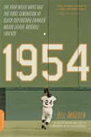 Cover image for 1954 : the year Willie Mays and the first generation of black superstars changed major league baseball forever