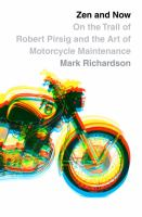 Cover image for Zen and now : on the trail of Robert Pirsig and Zen and the art of motorcycle maintenance