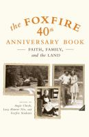 Cover image for The Foxfire 40th anniversary book : faith, family, and the land