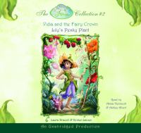 Cover image for Vidia and the fairy crown Lily's pesky plant / [Kirsten Larsen].
