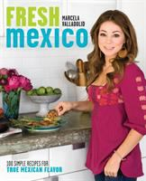 Cover image for Fresh Mexico : 100 simple recipes for true Mexican flavor