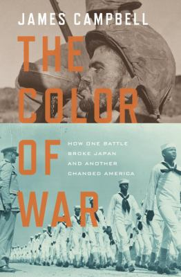 Cover image for The color of war : how one battle broke Japan and another changed America
