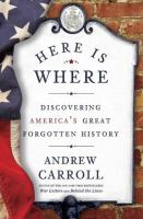 Cover image for Here is where : discovering America's great forgotten history