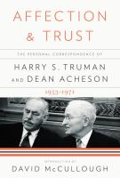 Cover image for Affection and trust : the personal correspondence of Harry S. Truman and Dean Acheson, 1953-1971