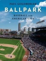 Cover image for Ballpark : baseball in the American city