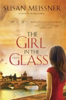 Cover image for The girl in the glass : a novel