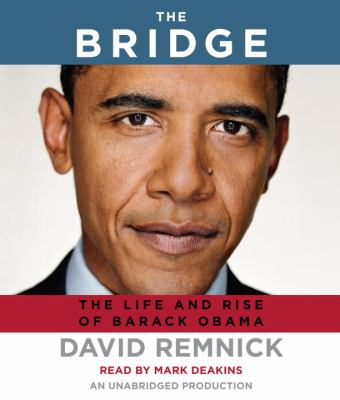 Cover image for The bridge : the life and rise of Barack Obama