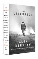 Cover image for The liberator : one World War II soldier's 500-day odyssey from the beaches of Sicily to the gates of Dachau