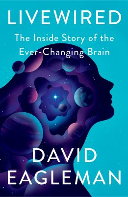 Cover image for Livewired : the inside story of the ever-changing brain