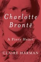 Cover image for Charlotte Brontë : a fiery heart