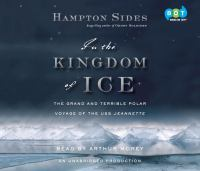 Cover image for In the kingdom of ice : the grand and terrible polar voyage of the U.S.S. Jeannette