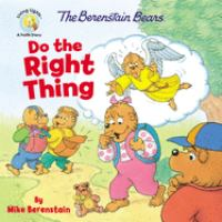 Cover image for The Berenstain Bears do the right thing