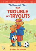 Cover image for The Berenstain Bears the trouble with tryouts