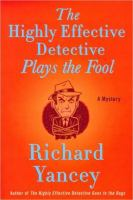 Cover image for The highly effective detective plays the fool