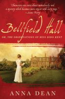 Cover image for Bellfield Hall, or, The observations of Miss Dido Kent