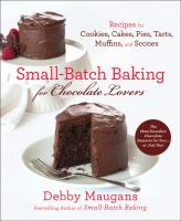 Cover image for Small-batch baking for chocolate lovers