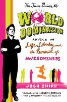 Cover image for The teen's guide to world domination : advice on life, liberty, and the pursuit of awesomeness