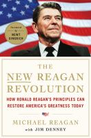 Cover image for The new Reagan revolution : how Ronald Reagan's principles can restore America's greatness
