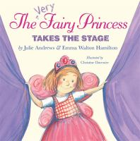 Cover image for The very fairy princess takes the stage