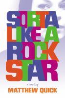 Cover image for Sorta like a rockstar : a novel