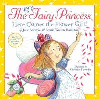 Cover image for The very fairy princess : here comes the flower girl!