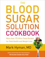 Cover image for The blood sugar solution cookbook : more than 175 ultra-tasty recipes for total health and weight loss