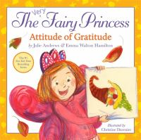 Cover image for The very fairy princess. Attitude of gratitude
