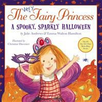 Cover image for The very fairy princess : a spooky, sparkly Halloween