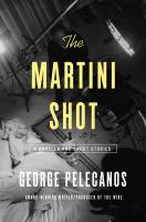Cover image for The martini shot : a novella and stories