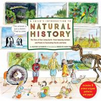 Cover image for A child's introduction to natural history : the story of our living earth-from amazing animals and plants to fascinating fossils and gems
