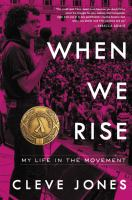 Cover image for When we rise : my life in the movement