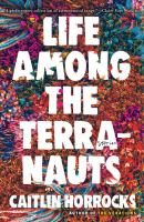 Cover image for Life among the terranauts : stories
