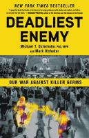 Cover image for Deadliest enemy : our war against killer germs