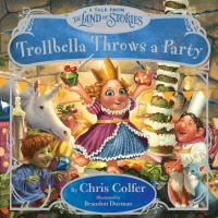 Cover image for Trollbella throws a party : a tale from the Land of Stories