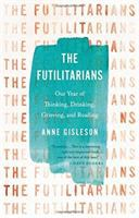 Cover image for The Futilitarians : our year of thinking, drinking, grieving, and reading